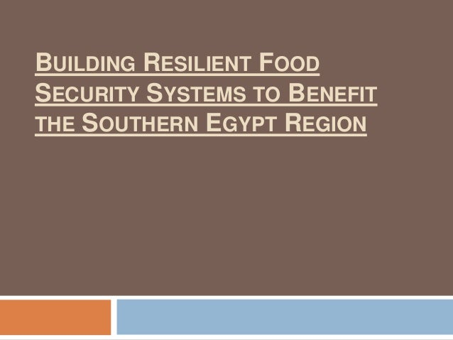 BUILDING RESILIENT FOOD SECURITY SYSTEMS TO BENEFIT THE SOUTHERN EGYPT REGION