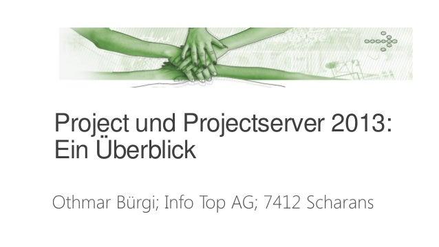 Project und Projectserver 2013:Ein Überblick