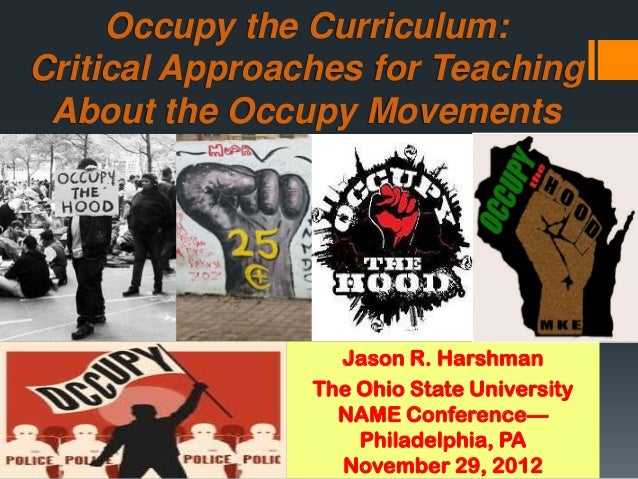 Occupy the Curriculum:Critical Approaches for Teaching About the Occupy Movements                  Jason R. Harshman      ...