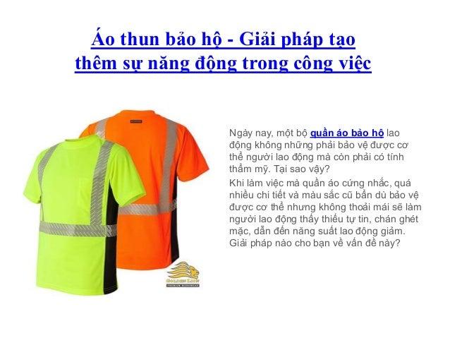 Áo thun bảo hộ - Giải pháp tạo thêm sự năng động trong công việc Ngày nay, một bộ quần áo bảo hộ lao động không những phải...