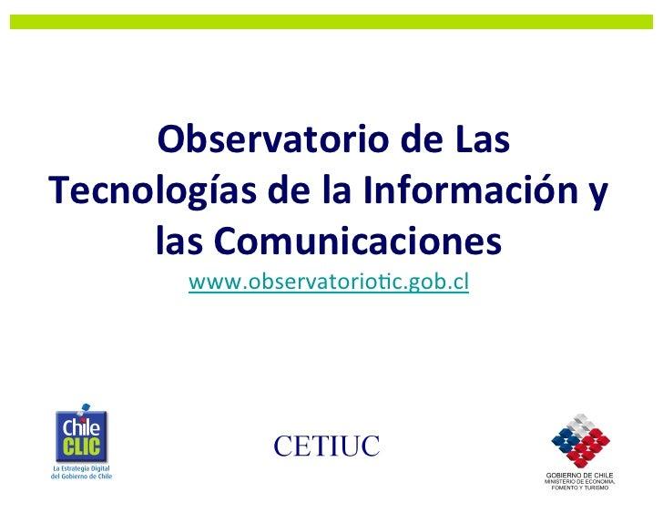 Observatorio  de  Las     Tecnologías  de  la  Información  y           las  Comunicaciones        ...