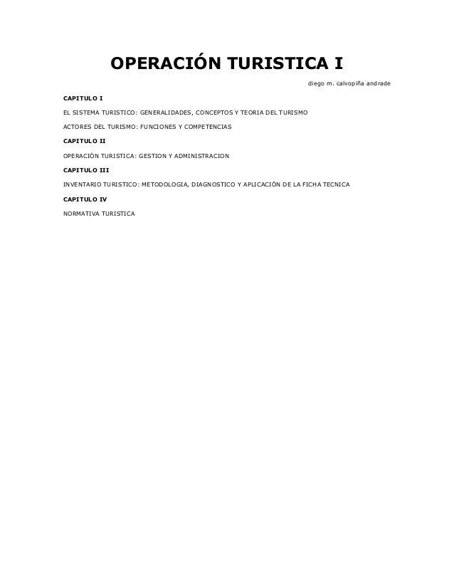 OPERACIÓN TURISTICA I diego m. calvopiña andrade CAPITULO I EL SISTEMA TURISTICO: GENERALIDADES, CONCEPTOS Y TEORIA DEL TU...