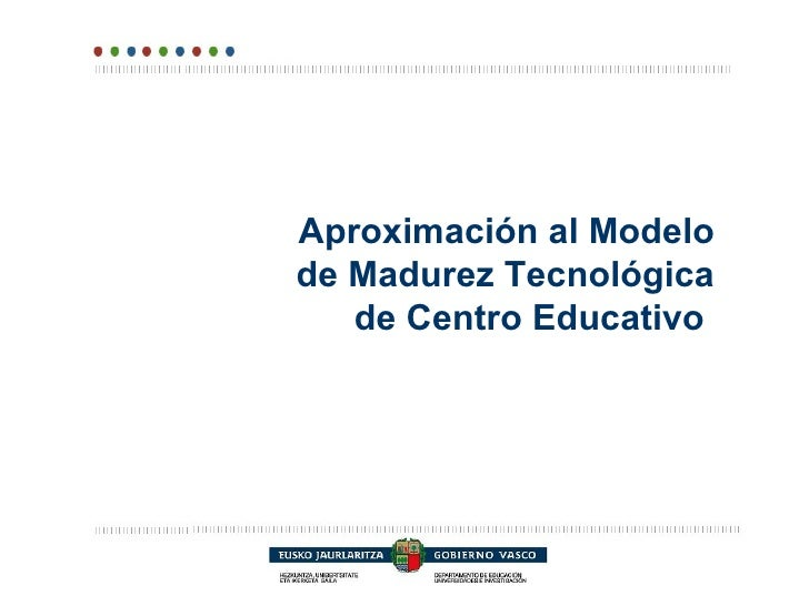 Aproximación al Modelo de Madurez Tecnológica de Centro Educativo