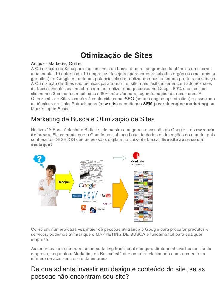 Otimização de Sites Artigos - Marketing Online A Otimização de Sites para mecanismos de busca é uma das grandes tendências...