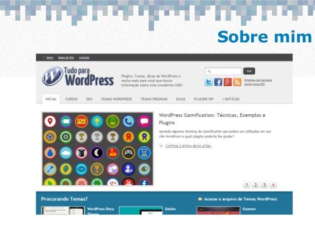 Otimizacao Front-End para WordPress - OlhoSEO 2013 Slide 3