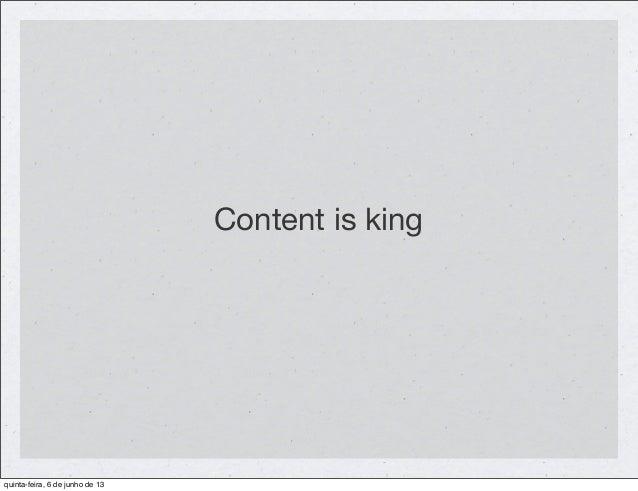 Content is kingquinta-feira, 6 de junho de 13
