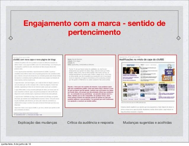 Engajamento com a marca - sentido depertencimentoExplicação das mudanças Crítica da audiência e resposta Mudanças sugerida...