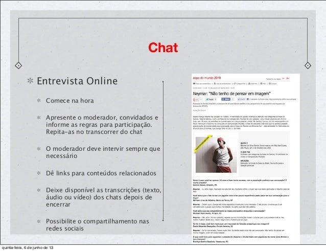 Entrevista OnlineComece na horaApresente o moderador, convidados einforme as regras para participação.Repita-as no transco...