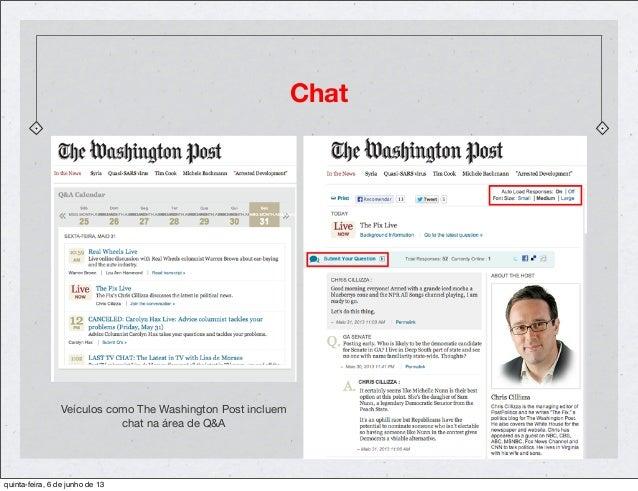 ChatVeículos como The Washington Post incluemchat na área de Q&Aquinta-feira, 6 de junho de 13