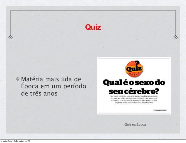 QuizQuiz na ÉpocaMatéria mais lida deÉpoca em um períodode três anosquinta-feira, 6 de junho de 13