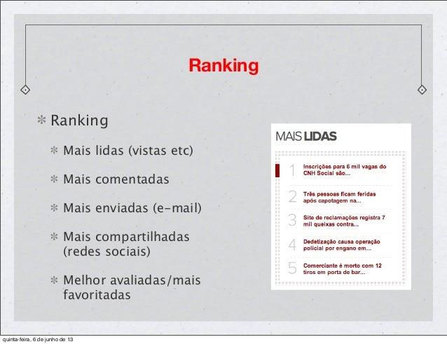RankingMais lidas (vistas etc)Mais comentadasMais enviadas (e-mail)Mais compartilhadas(redes sociais)Melhor avaliadas/mais...