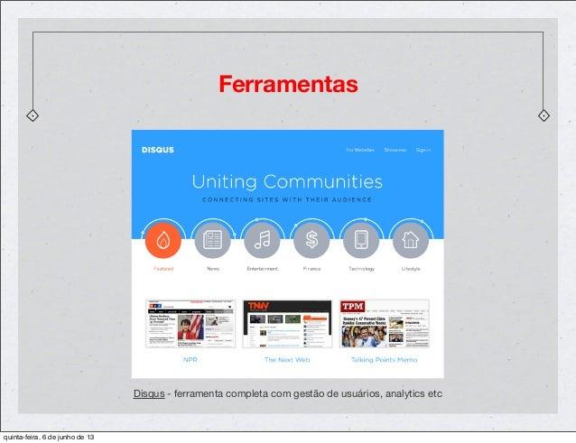 FerramentasDisqus - ferramenta completa com gestão de usuários, analytics etcquinta-feira, 6 de junho de 13