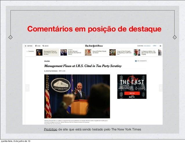 Comentários em posição de destaqueProtótipo de site que está sendo testado pelo The New York Timesquinta-feira, 6 de junho...