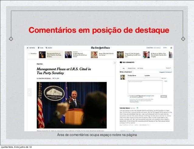 Área de comentários ocupa espaço nobre na páginaComentários em posição de destaquequinta-feira, 6 de junho de 13