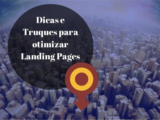 Dicas e Truques para otimizar Landing Pages