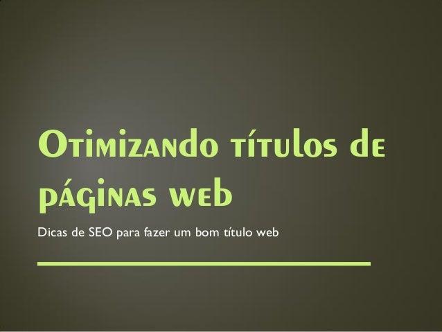 Otimizando títulos de páginas web Dicas de SEO para fazer um bom título web