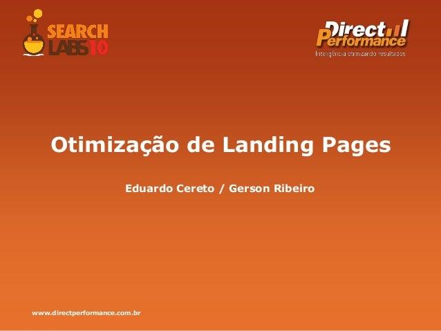 www.directperformance.com.br Otimização de Landing Pages Eduardo Cereto / Gerson Ribeiro