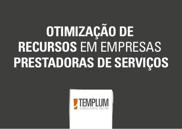 OTIMIZAÇÃO DE RECURSOS EM EMPRESAS PRESTADORAS DE SERVIÇOS