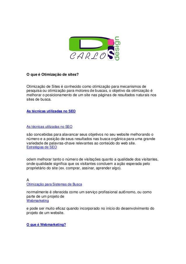 O que é Otimização de sites?Otimização de Sites é conhecido como otimização para mecanismos depesquisa ou otimização para ...