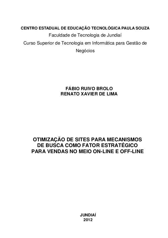 CENTRO ESTADUAL DE EDUCAÇÃO TECNOLÓGICA PAULA SOUZA Faculdade de Tecnologia de Jundiaí Curso Superior de Tecnologia em Inf...