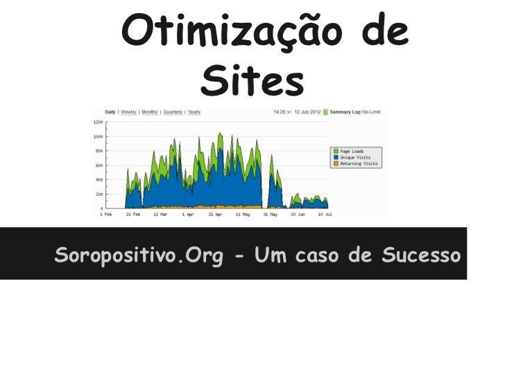 Otimização de         SitesSoropositivo.Org - Um caso de Sucesso