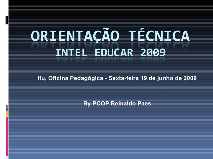 Itu, Oficina Pedagógica - Sexta-feira 19 de junho de 2009 By PCOP Reinaldo Paes