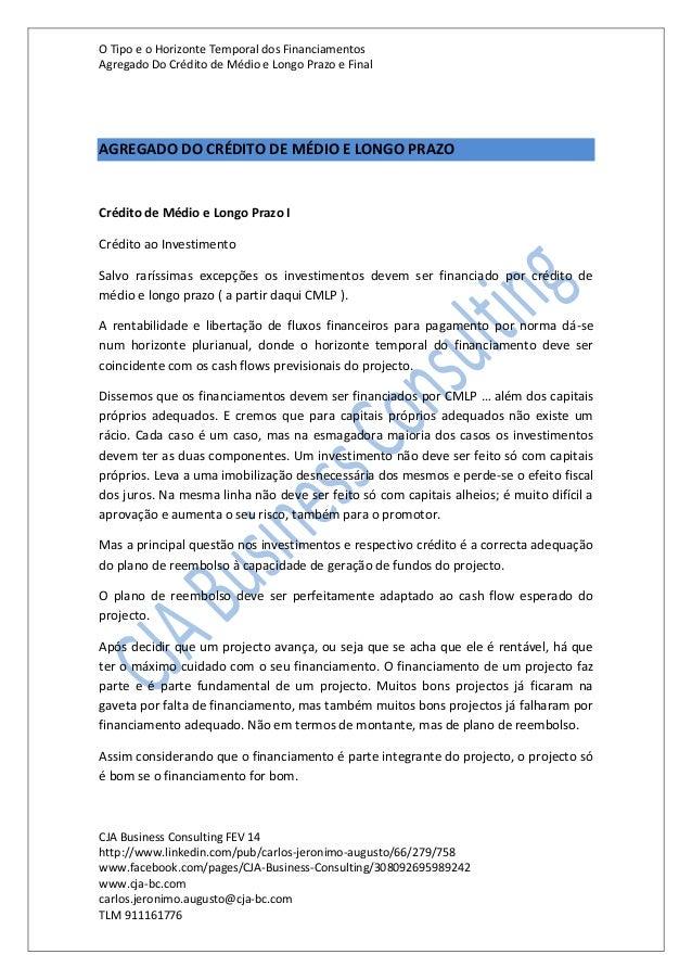 O Tipo e o Horizonte Temporal dos Financiamentos Agregado Do Crédito de Médio e Longo Prazo e Final CJA Business Consultin...
