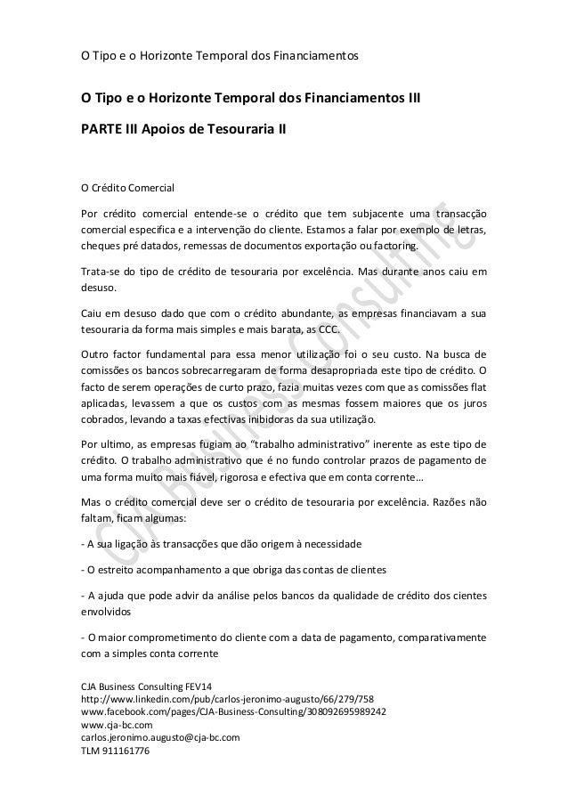 O Tipo e o Horizonte Temporal dos Financiamentos CJA Business Consulting FEV14 http://www.linkedin.com/pub/carlos-jeronimo...