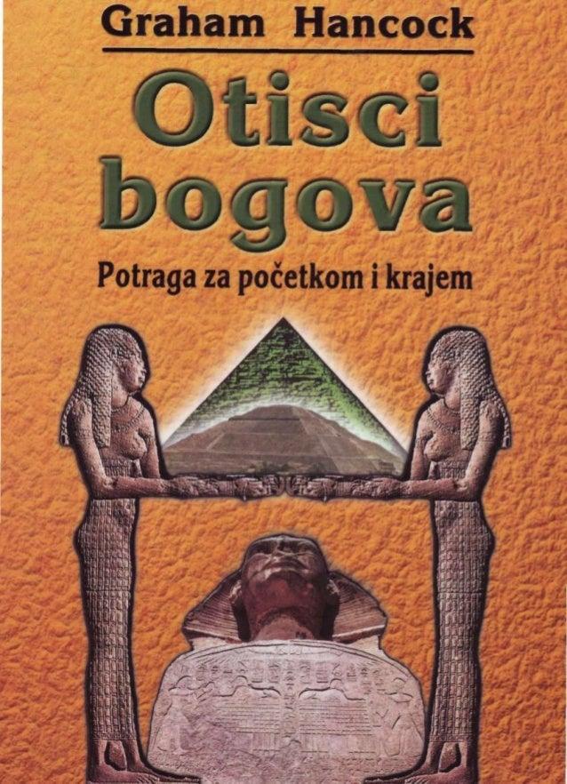 Naslov izvornika : Fingerprints of the Gods °1995  Graham Hancock je bio istočnoafrički dopisnik  The Economista, te je pu...