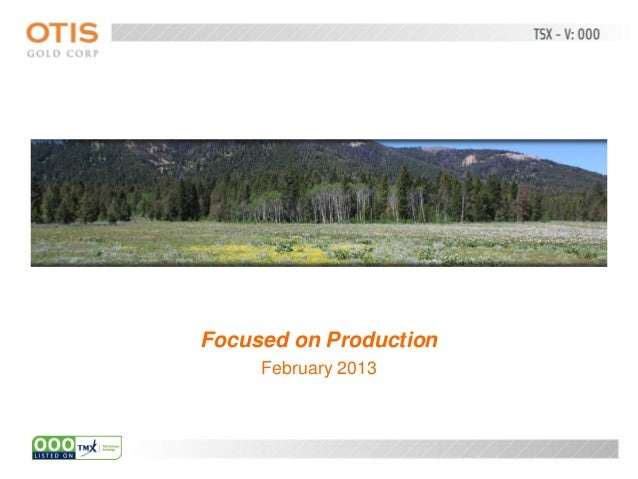 Focused on Production     February 2013
