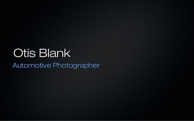 Otis BlankAutomotive Photographer