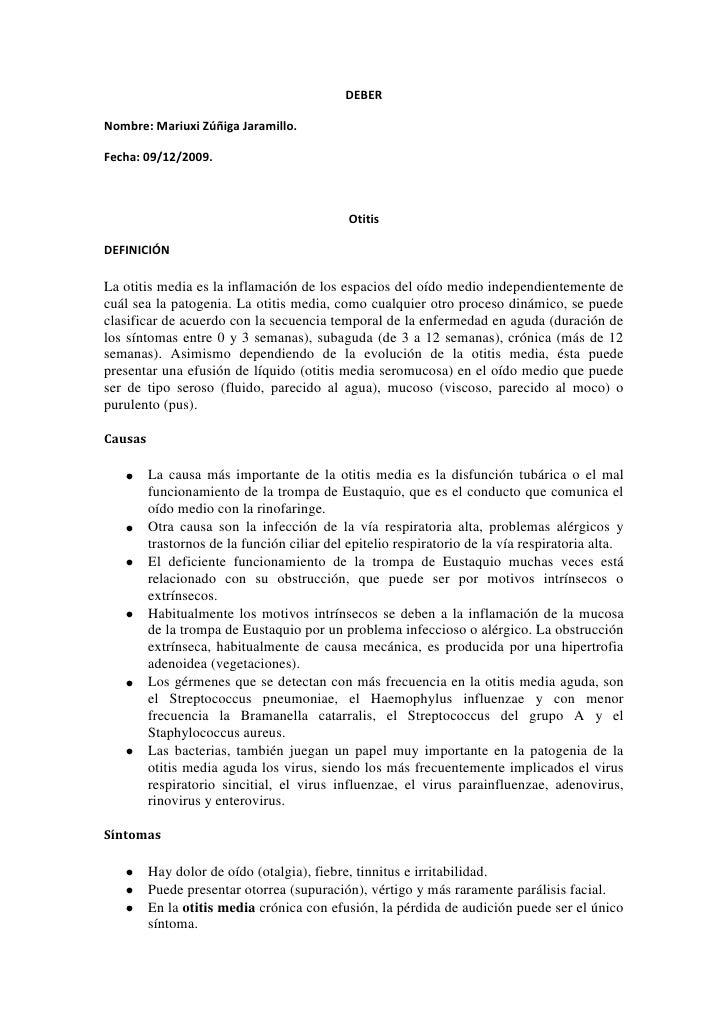 DEBER<br />Nombre: Mariuxi Zúñiga Jaramillo.<br />Fecha: 09/12/2009.<br />Otitis<br />DEFINICIÓN<br />La otitis media es l...