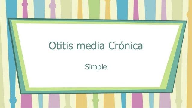 Otitis media Crónica Simple