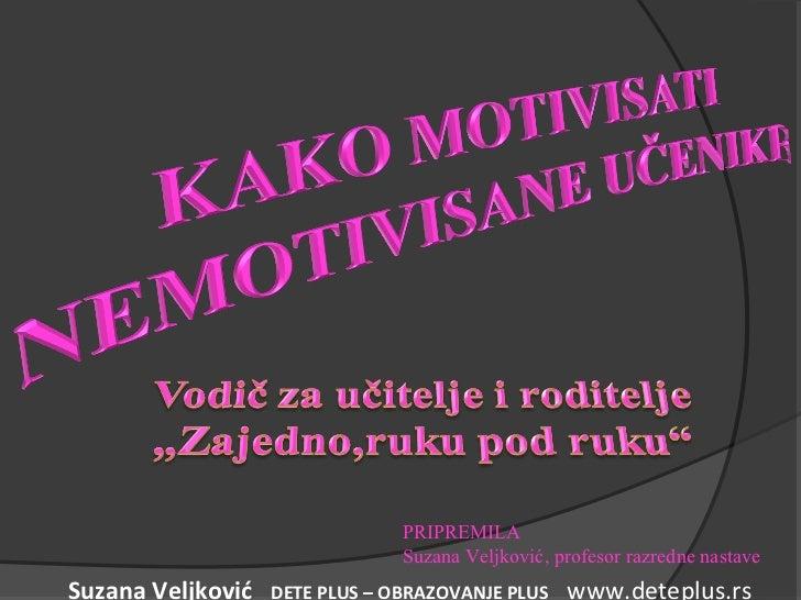 PRIPREMILA                                Suzana Veljković, profesor razredne nastaveSuzana Veljković   DETE PLUS – OBRAZO...