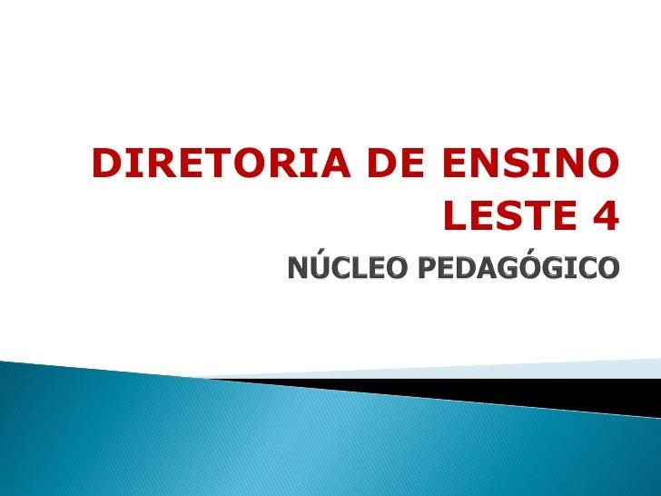 DIRETORIA DE ENSINO             LESTE 4