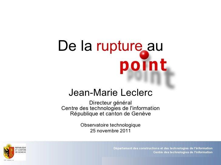 Jean-Marie Leclerc Directeur général Centre des technologies de l'information République et canton de Genève Observatoire ...
