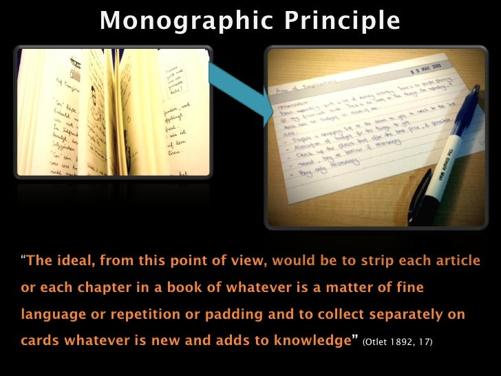 """Monographic Principle     """"The ideal, from this point of view, would be to strip each article or each chapter in a book of..."""