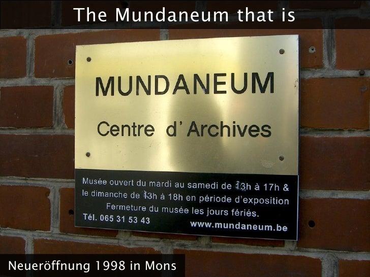 The Mundaneum that is     Neueröffnung 1998 in Mons