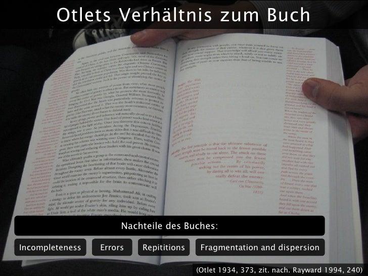 Otlets Verhältnis zum Buch                           Nachteile des Buches:  Incompleteness   Errors   Repititions    Fragm...