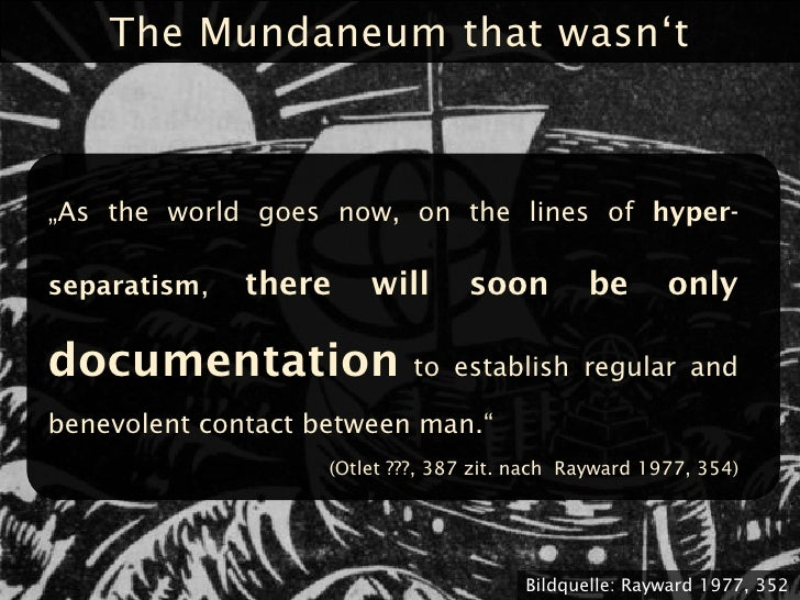 """The Mundaneum that wasn""""t    """"As the world goes now, on the lines of hyper-  separatism,   there     will       soon      ..."""