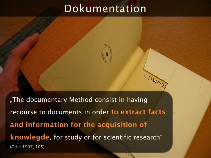 """Dokumentation     """"The documentary Method consist in having recourse to documents in order to extract facts and informatio..."""