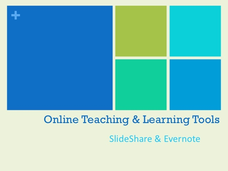 Online Teaching & Learning Tools SlideShare & Evernote