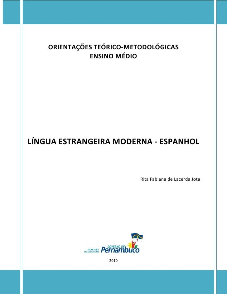 ORIENTAÇÕES TEÓRICO-METODOLÓGICAS               ENSINO MÉDIO     LÍNGUA ESTRANGEIRA MODERNA - ESPANHOL                    ...
