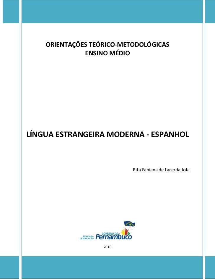 ORIENTAÇÕES TEÓRICO-METODOLÓGICAS              ENSINO MÉDIOLÍNGUA ESTRANGEIRA MODERNA - ESPANHOL                          ...