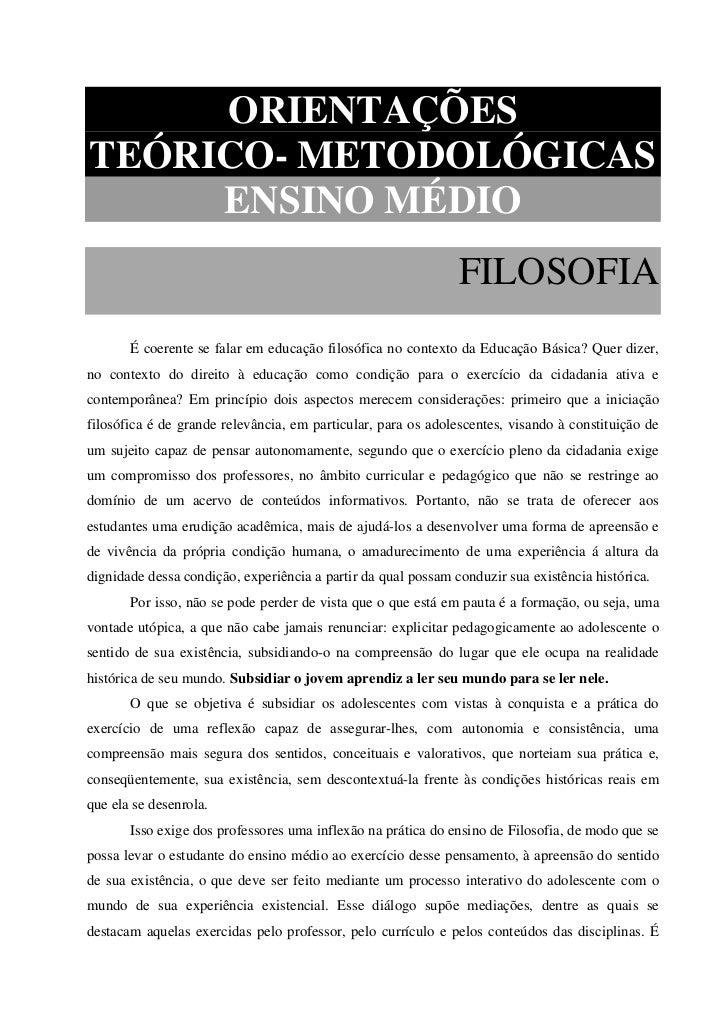 ORIENTAÇÕESTEÓRICO- METODOLÓGICAS     ENSINO MÉDIO                                                               FILOSOFIA...