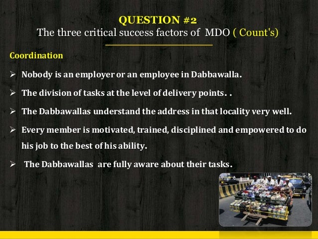 """operation strategy of mumbai dabbawala When we think or ask about any tiffin or lunchbox service provider, the first name that strike our mind is the """"the dabbawala"""" which is popular all over the world."""