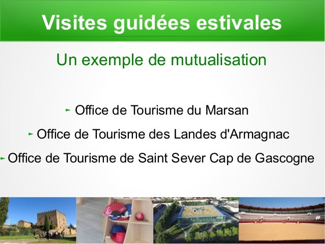 Mopa offices de tourisme le marsan landes d 39 armagnac - Les carroz d arrache office du tourisme ...