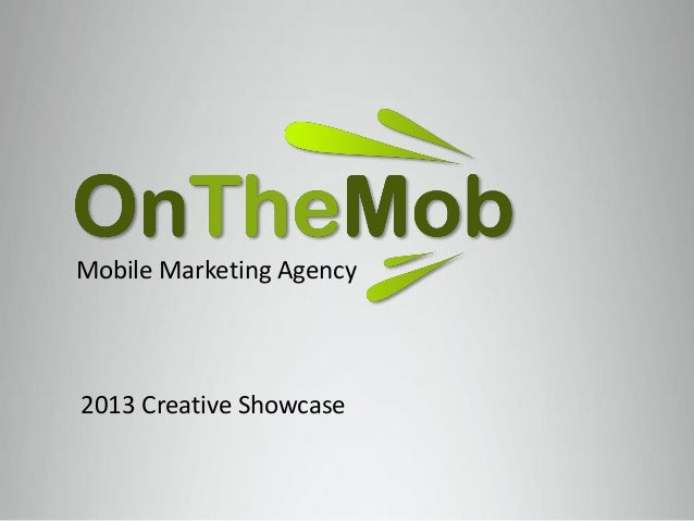 Mobile Marketing Agency2013 Creative Showcase