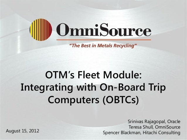 OTM's Fleet Module:      Integrating with On-Board Trip            Computers (OBTCs)                      P               ...