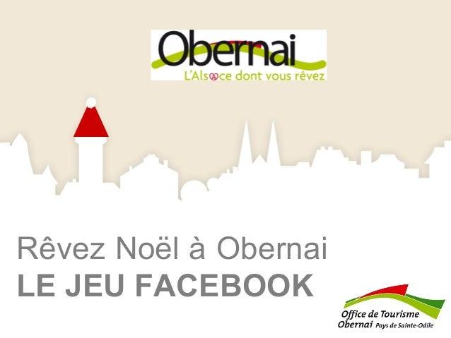 Rêvez Noël à Obernai LE JEU FACEBOOK
